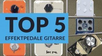 Top 5 Effektpedale für E-Gitarre 2016