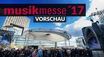 Musikmesse 2017 Vorschau