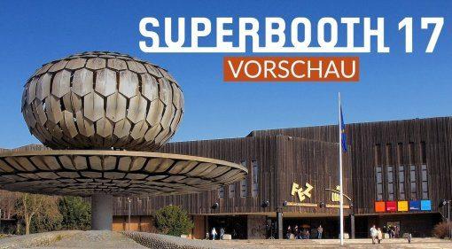 Superbooth 17 Vorschau Teaser