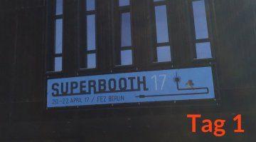 Superbooth 2017 Tag 1 Impressionen Teaser
