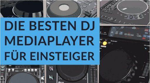 Die besten DJ-Mediaplayer für Einsteiger