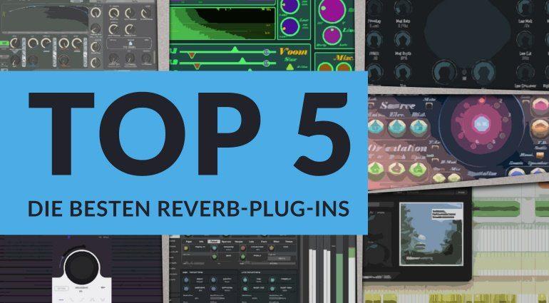 Sind das die besten Reverb Plug-ins 2017?