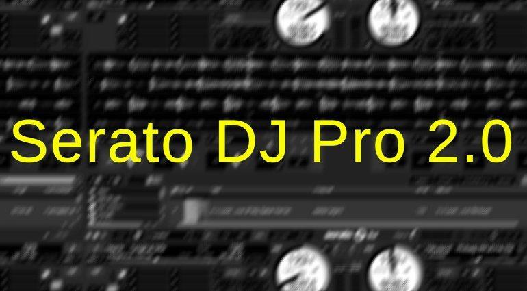 Serato DJ Pro 2.0