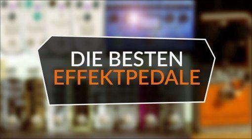 Die besten Effektpedale für Gitarre und Bass 2017 Teaser