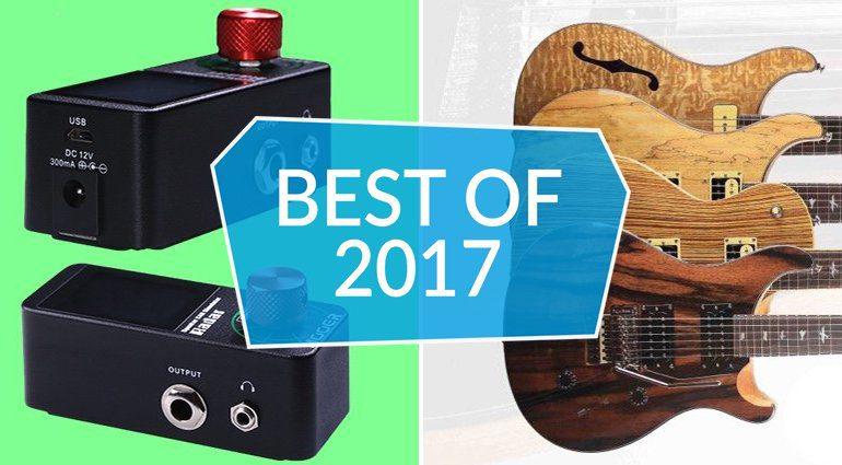 Best of 2017 Gitarre, Mooer Radar, Paul Reed Smith Exotic Top