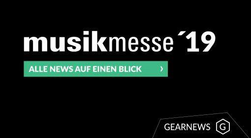 Musikmesse 2019 - der News-Überblick