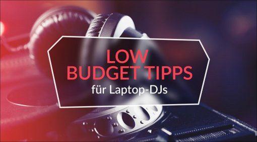 Low Budget Tipps für Laptop DJs Teaser