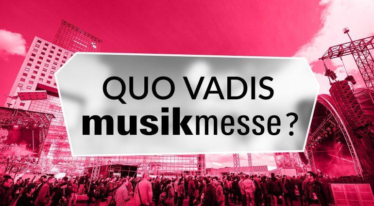 Quo Vadis Musikmesse Kolume Teaserbild