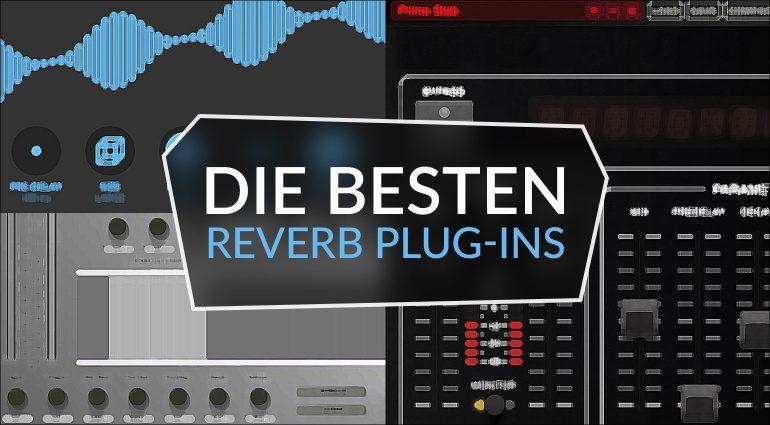 Sind das die besten Reverb VST-Plug-ins?