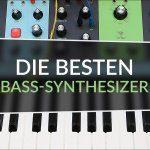 Die besten Bass Synthesizer Topliste