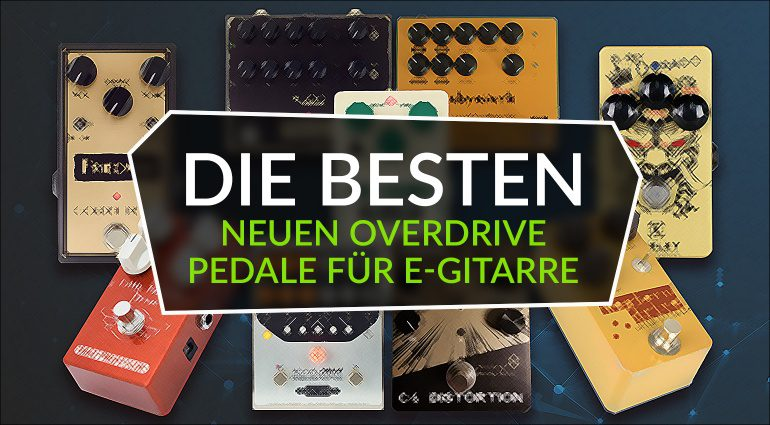 Die besten Gitarren Overdrive Pedale Effekte Topliste Teaser