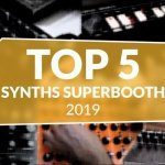 Superbooth Top 5 Synths