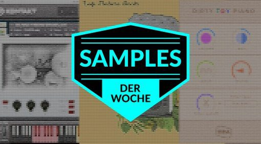 Samples der Woche: Lofi Nature Beats, Multimono Drums, Dirty Toy Piano