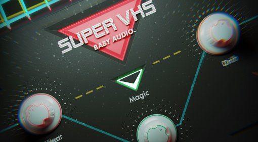 Baby Audio Super VHS: die komplette Lo-fi Magie der VHS-Era in einem Plug-in