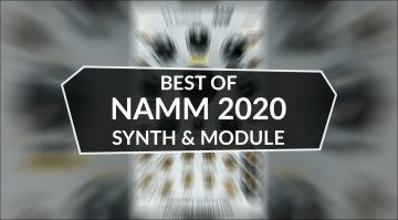 NAMM 2020 Best of Synth Stuff + Module