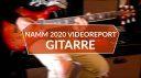 NAMM 2020: Videoreport - Gitarren Highlights aus Anaheim