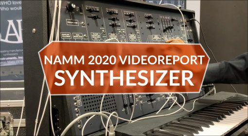 NAMM 2020: Videoreport – Synthesizer Highlights aus Anaheim