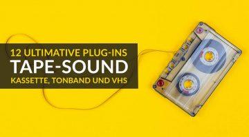 12 ultimative Plug-ins für Tape-Sound 2021: Kassette, Tonband und VHS