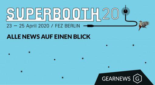 Superbooth 2020 - Alle News, Gerüchte und Videos auf einen Blick