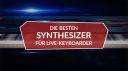 Die besten Synthesizer für Live-Keyboarder 2020