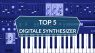 Top 5 Digitale Synthesizer 2020
