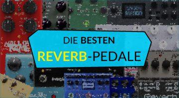 Topliste Reverb Effekt Pedale Teaser 1