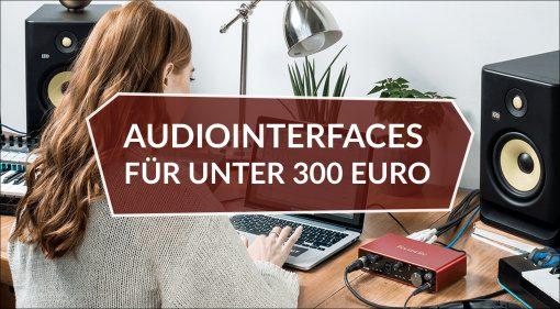 Aktuelle Audiointerfaces für unter 300 Euro