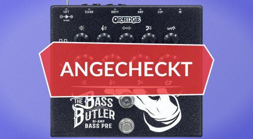 Angecheckt: Orange Bass Butler