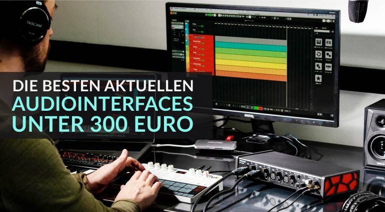 Die besten aktuellen Audiointerfaces für unter 300 Euro