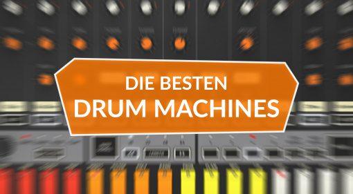 Die besten Drum Machines
