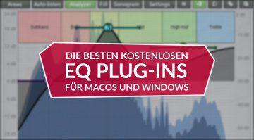 Die besten kostenlosen EQ Plug-ins für macOS und Windows