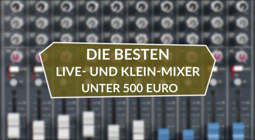 Die besten Live- und Klein-Mixer unter 500 Euro
