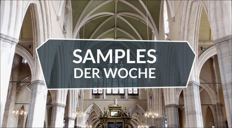 Samples der Woche: All Saints Choir, Astrodynamics, RIG, kostenlose Samples