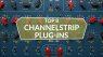 Die acht Besten Channelstrip Plug-ins der letzten Monate