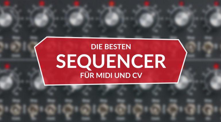 Die besten Hardware-Sequencer für MIDI und CV