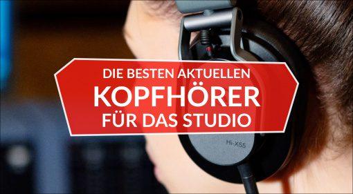 Die besten aktuellen Kopfhörer für das Studio