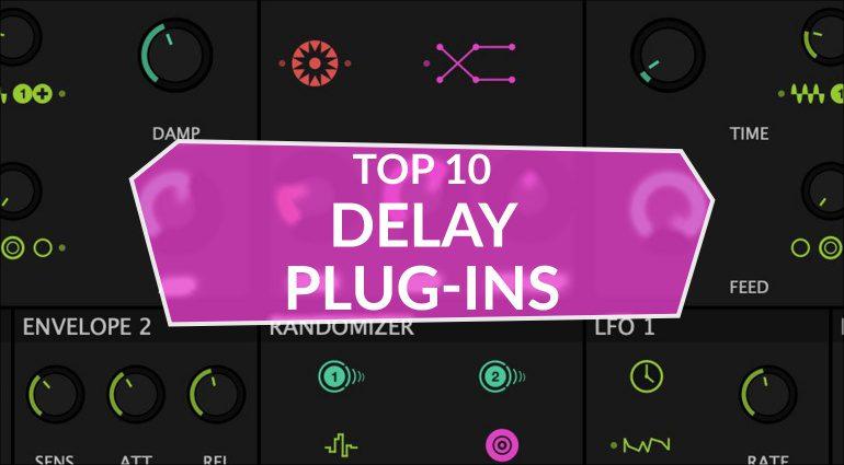 Die zehn besten Delay Plug-ins der letzten Monate
