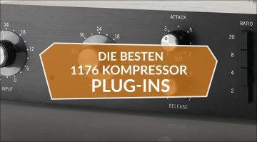 Die besten 1176 Kompressor/Peak Limiter Plug-ins