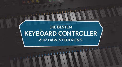 Die besten USB/MIDI Keyboard Controller zur DAW-Steuerung
