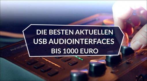 Die besten aktuellen USB Audiointerfaces bis 1000 Euro