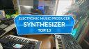 Electronic Music Producer: Die zehn besten Synthesizer aus meinem Studio