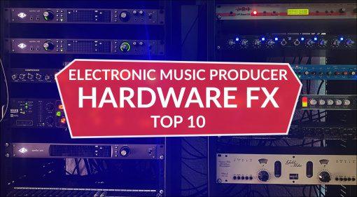 Electronic Music Producer: Die zehn besten Hardware-Effekte aus meinem Studio