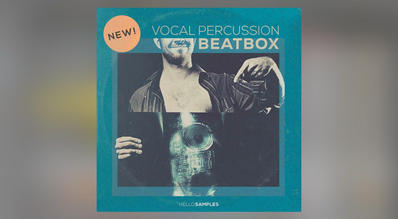 HelloSamples Beatbox Vocal Percussion