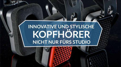 Innovative und stylische Kopfhörer – nicht nur fürs Studio