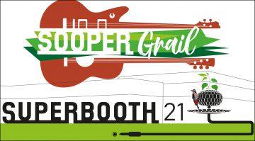 SUPERBOOTH21 angekündigt! Und SOOPERgrail für Gitarristen und Bassisten