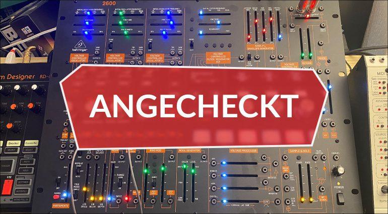 Angecheckt: Behringer 2600 Synthesizer