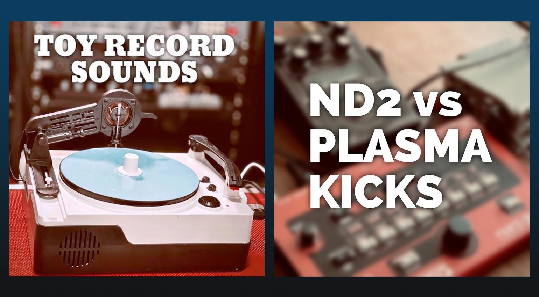 Goldbaby Toy Record Sounds und ND2 VS Plasma Kicks