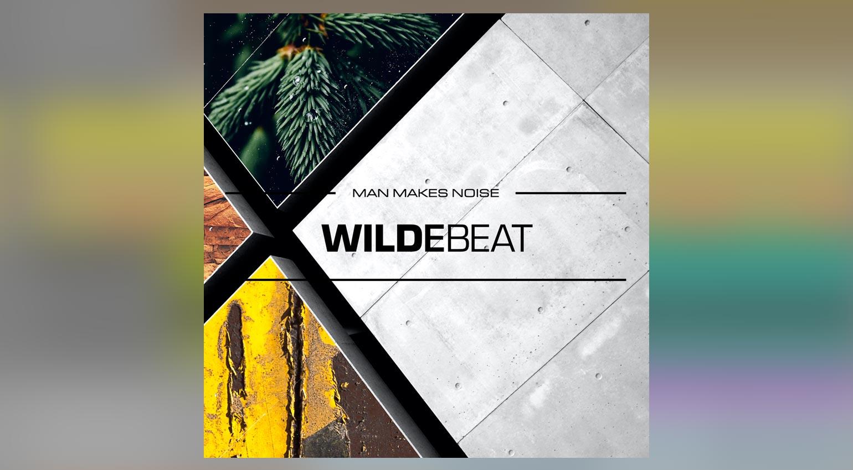 Man Makes Noise Wildbeat