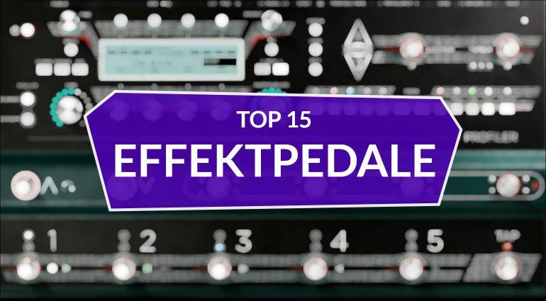 Top 15 Effektpedale 2020 Teaser1