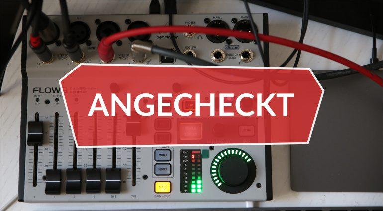 Angecheckt Behringer Flow8 Digitalpult